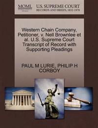 Western Chain Company, Petitioner, V. Nell Brownlee et al. U.S. Supreme Court Transcript of Record with Supporting Pleadings
