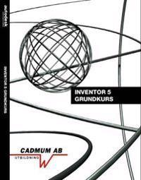 Inventor 5 grundkurs - Johan Wedeen, Mia Rosberg pdf epub