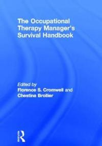 Occupational Therapy Managers Survival Handbook