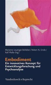 Embodiment - Ein Innovatives Konzept Fur Entwicklungsforschung Und Psychoanalyse