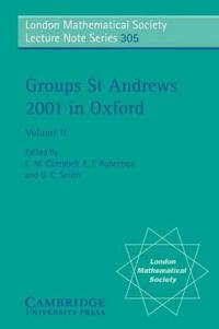 London Mathematical Society Lecture Note Series Groups St Andrews 2001 in Oxford: Series Number 305