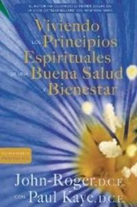 Viviendo los principios espirituales de salud y bienestar / Living the Spiritual Principles of Health and Well-Being
