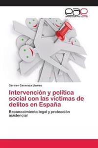 Intervencion y Politica Social Con Las Victimas de Delitos En Espana