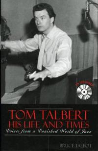Tom Talbert, His Life and Times