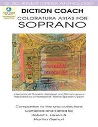Diction Coach - G. Schirmer Opera Anthology (Coloratura Arias for Soprano): Coloratura Arias for Soprano [With 3 CDs]