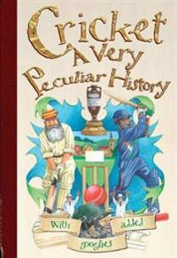 Cricket, a very peculiar history - a very peculiar history