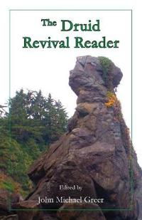 The Druid Revival Reader