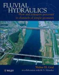 Fluvial Hydraulics: Flow and Transport Processes in Channels of Simple Geometry