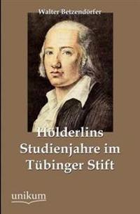 H Lderlins Studienjahre Im T Binger Stift