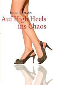 Auf High Heels Ins Chaos