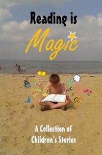 Reading Is Magic: A Collection of Children's Stories