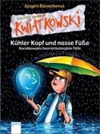Ein Fall für Kwiatkowski. Kühler Kopf und nasse Füsse - Kwiatkowskis haarsträubendste Fälle