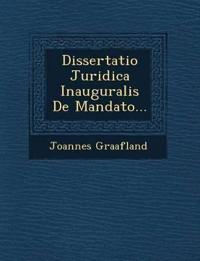 Dissertatio Juridica Inauguralis De Mandato...