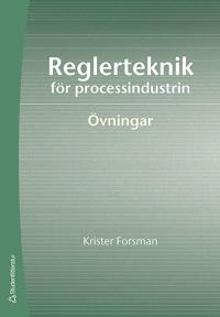 Reglerteknik för processindustrin : övningar
