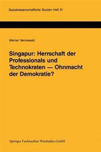 Singapur, Herrschaft Der Professionals Und Technokraten, Ohnmacht Der Demokratie?
