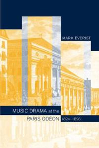 Music and Drama at the Paris Odeon, 1824-1828