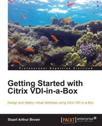 Getting Started With Citrix Vdi-in-a-box