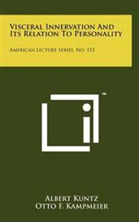 Visceral Innervation and Its Relation to Personality: American Lecture Series, No. 115