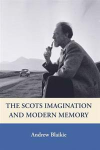 The Scots Imagination and Modern Memory