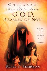 Children Are Gifts from God, Disabled or Not!