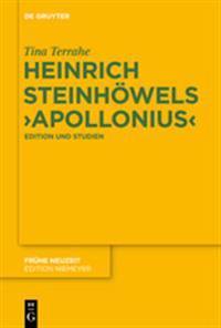 Heinrich Steinhowels 'Apollonius': Edition Und Studien