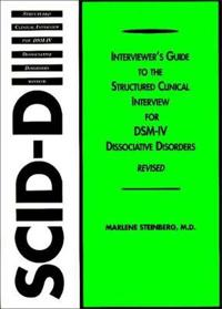 Interviewer's Guide to the Structured Clinical Interview for Dsm-Iv(r) Dissociative Disorders (Scid-D)