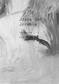 Joana Und Jeremia (Paperback)