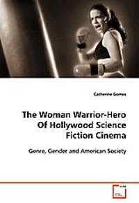 The Woman Warrior-Hero Of Hollywood Science FictionCinema