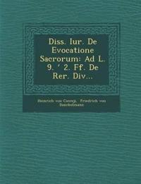 Diss. Iur. De Evocatione Sacrorum: Ad L. 9. ' 2. Ff. De Rer. Div...