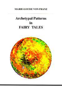 Archetypal Patterns in Fairy Tales