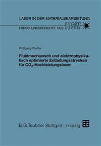 Fluidmechanisch Und Elektrophysikalisch Optimierte Entladungsstrecken Für Co2-hochleistungslaser
