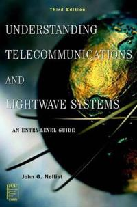 Understanding Telecommunications and Lightwave Systems: An Entry-Level Guid