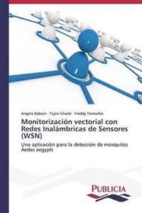 Monitorizacion Vectorial Con Redes Inalambricas de Sensores (Wsn)