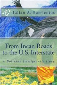From Incan Roads to the U.S. Interstate: A Bolivian Immigrant's Story