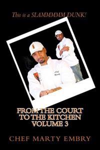 From the Court to the Kitchen Volume 3: Cooking Made Easy