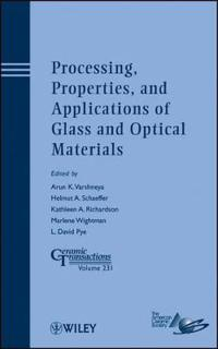 Processing, Properties and Applications in Glass and Optical Materials: Cer