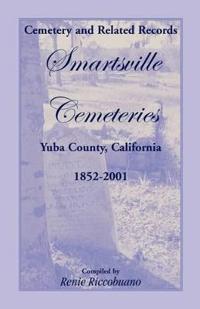 Cemetery and Related Records, Smartsville Cemeteries, Yuba County, California, 1852-2001