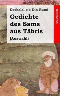 Gedichte Des Sams Aus Tabris: (Auswahl)