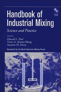 Handbook of Industrial Mixing: Science and Practice [With CDROM]