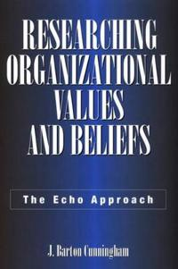 Researching Organizational Values and Beliefs