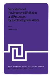 Surveillance of Environmental Pollution and Resources by Electromagnetic Waves, Proceedings of the NATO Advanced Study Institute, Sp?Tind, Norway