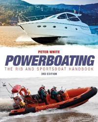 Powerboating : The RIB and Sportsboat Handbook, 3rd Edition