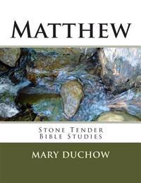 Matthew: Stone Tender Bible Studies