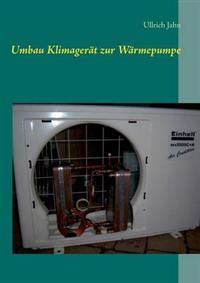 Umbau Klimagerat Zur Warmepumpe