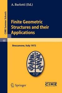 Finite Geometric Structures and Their Applications