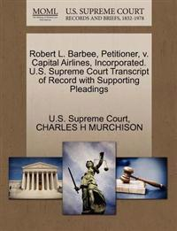 Robert L. Barbee, Petitioner, V. Capital Airlines, Incorporated. U.S. Supreme Court Transcript of Record with Supporting Pleadings