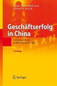 Geschaftserfolg in China: Strategien Fur Den Grossten Markt Der Welt