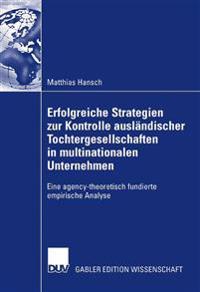 Erfolgreiche Strategien Zur Kontrolle Ausländischer Tochtergesellschaften in Multinationalen Unternehmen