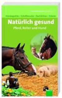 Natürlich gesund für Pferd, Reiter und Hund