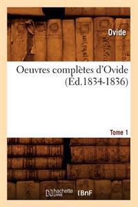 Oeuvres Compl�tes d'Ovide. Tome 1 (�d.1834-1836)
